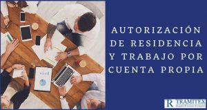 Autorización de Residencia y Trabajo por cuenta Propia