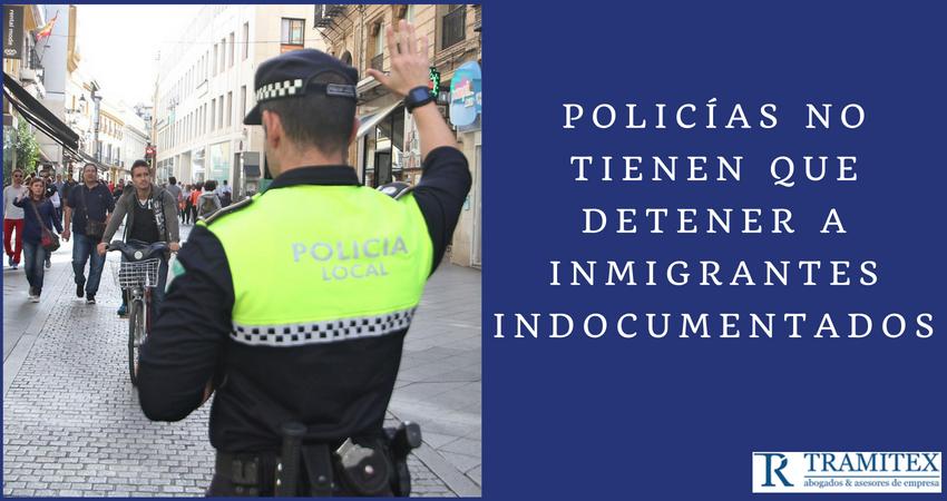 Policías no tienen que detener inmigrantes indocumentados