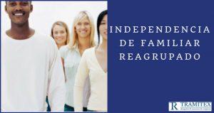 Independencia de Familiar reagrupado