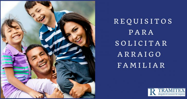 Requisitos para solicitar Arraigo Familiar
