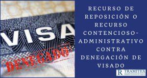 Recurso de Reposición o Recurso Contencioso-Administrativo contra denegación de visado