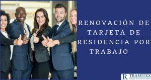 Renovación de tarjeta de Residencia por Trabajo