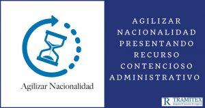 Agilizar nacionalidad presentando Recurso Contencioso Administrativo