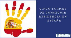 Cinco formas de conseguir residencia en España