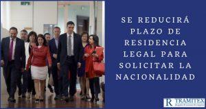 Se reducirá plazo de residencia legal para solicitar la nacionalidad