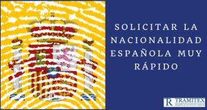 Solicitar la nacionalidad española muy rápido