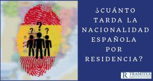 ¿Cuánto tarda la nacionalidad española por residencia?