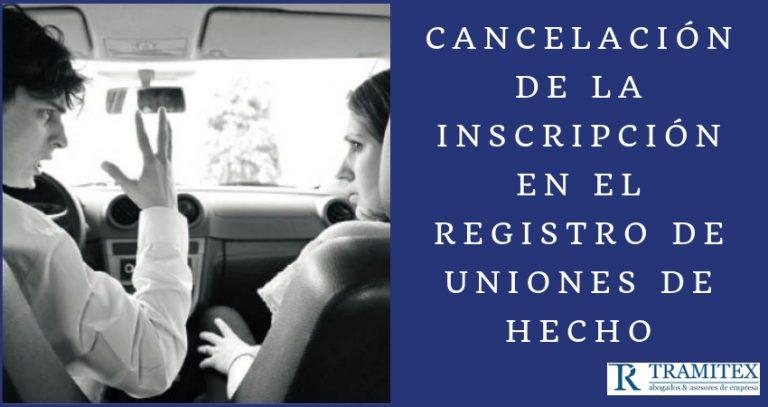 Cancelación de la inscripción en el Registro de Uniones de Hecho
