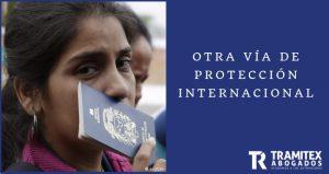 Otra Vía de Protección Internacional