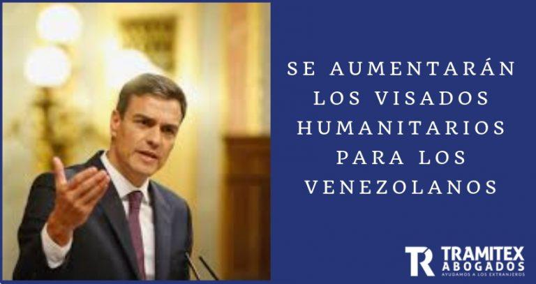 Se aumentarán los visados humanitarios para los venezolanos