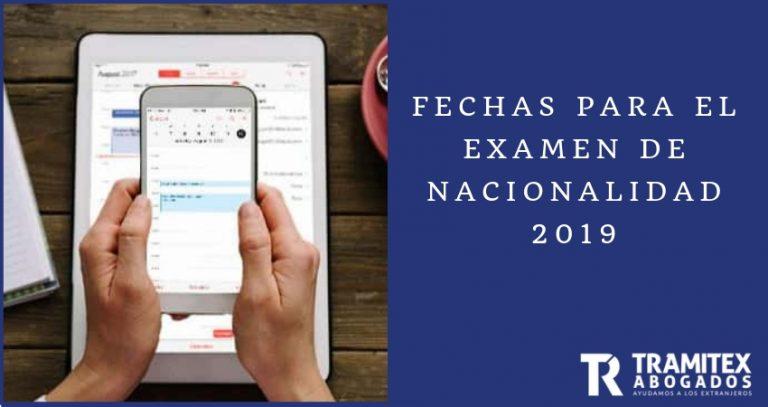 Fechas para el examen de nacionalidad 2019