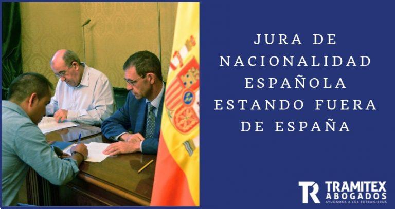 Jura de nacionalidad española estando fuera de España